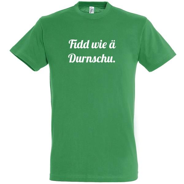 """T-Shirt """"Fidd wie ä Durnschu"""""""