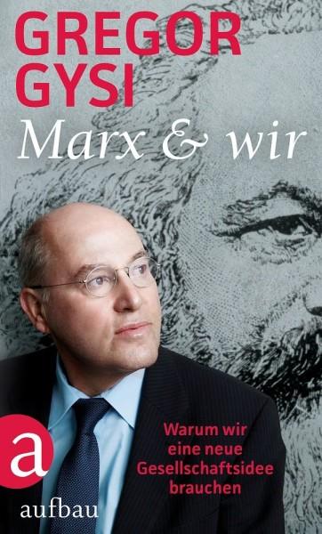 """Gregor Gysi - """"Marx & Wir"""""""