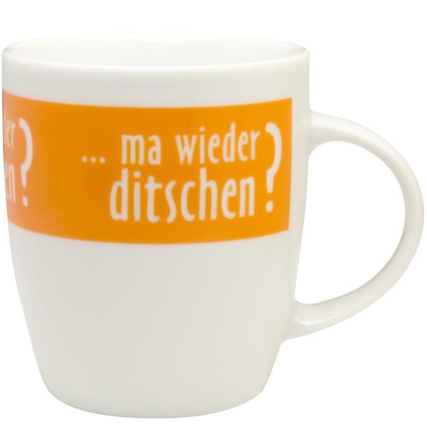 """Tasse """"ma wieder ditschen?"""" - orange"""
