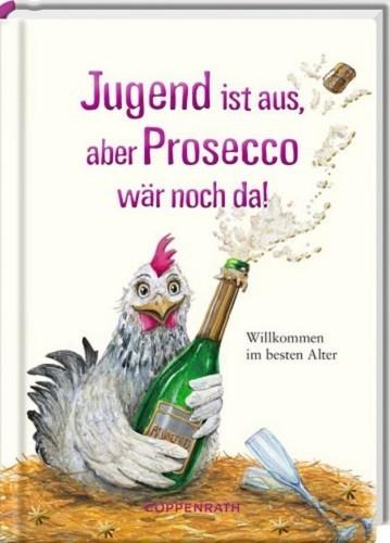 Jugend ist aus, aber Prosecco wäre noch da!