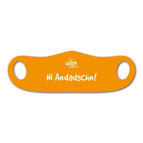 Mund- und Nasenmaske Ni Andadschn!