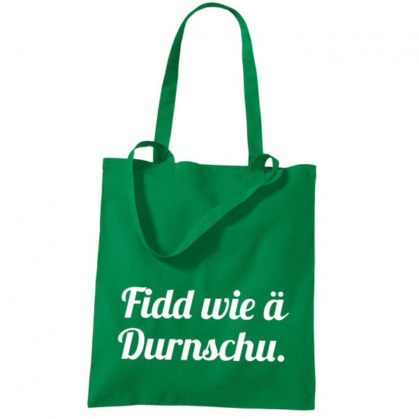 "Stoffbeutel ""Fidd wie ä Durnschu"""
